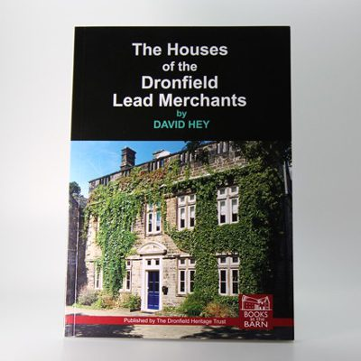 The Houses of the Dronfield Lead Merchants by David Hey