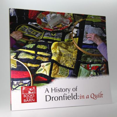 A History of Dronfield: in a Quilt